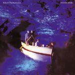 "Echo and the Bunnymen - ""Ocean Rain"""