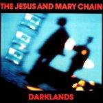 Jesus and Mary Chain - Darklands