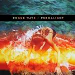 Rogue Wave - Permalight