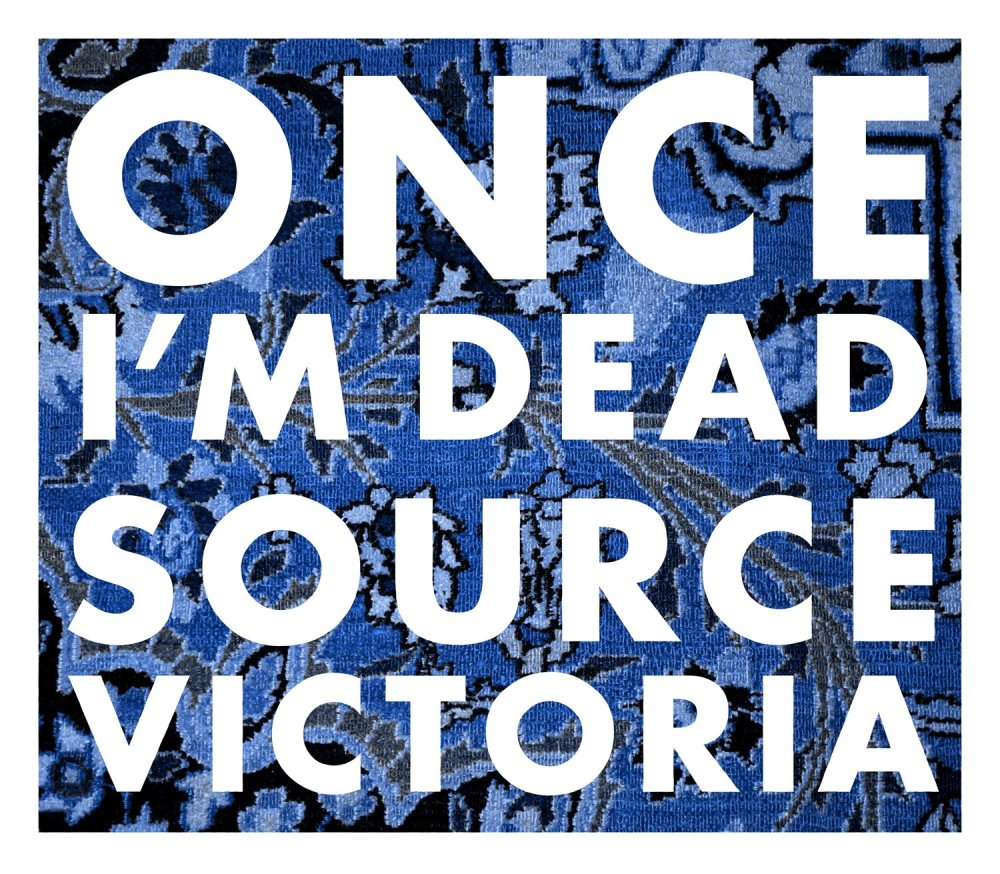 """Once I'm Dead"" from Source Victoria"