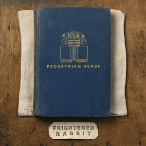 "Frightened Rabbit - ""Pedestrian Verse"""